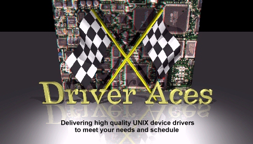 Driver Aces Inc, delivering high quality UNIX device drivers to meet your needs and schedule.
